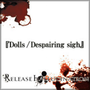 Dolls/Despairing sighのジャケット